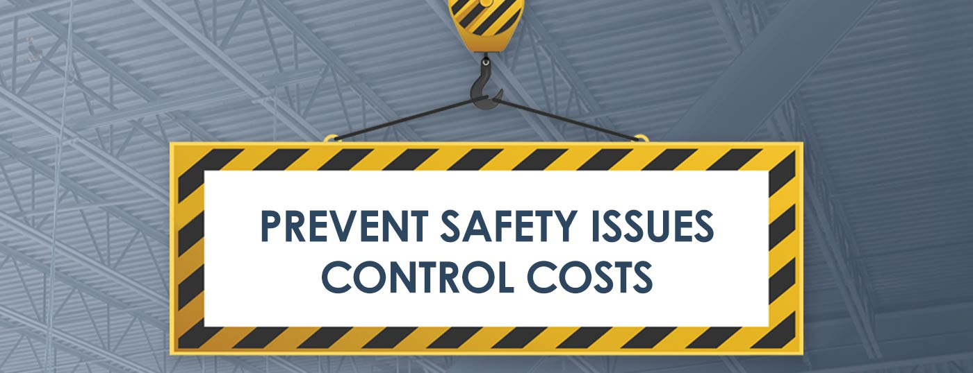 Prevent Safety Issues Control Costs